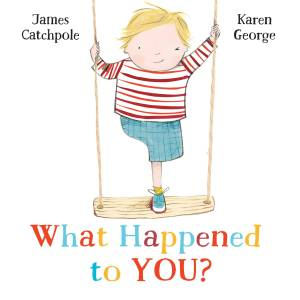 The cover of James's book - a children's picture book showing a rather gorgeous one-legged boy winking at the viewer. He's a white child with blondish hair and is not wearing a prosthetic leg. The title is What Happened To You? It's written by James Catchpole and illustrated by Karen George.