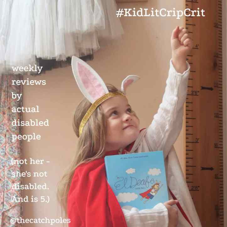 Mainie (a 5yo white girl) is wearing a red cape & rabbit ears & holding a copy of El Deafo. She's looking off to the side and is standing in a superhero pose. Text reads: weekly reviews by actual disabled people (not her - she is not disabled. And is 5.)